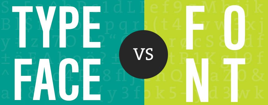 Do you know the difference between a typeface and a font?